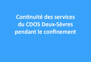 Maintien des services du CDOS Deux-Sèvres pendant le « re-confinement »